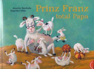 Prinz Franz total Papa - Leseprobe 1